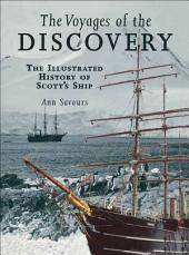 The Voyages of the Discovery: An Illustrated History of Scott's Ship