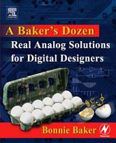 A Baker's Dozen: Real Analog Solutions for Digital Designers