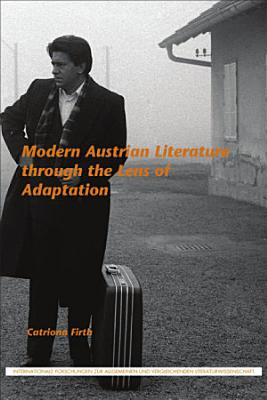 Modern Austrian Literature Through the Lens of Adaptation PDF