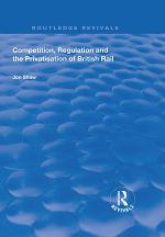 Competition, Regulation and the Privatisation of British Rail