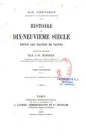 Histoire du dix-neuvième siècle depuis les traités de Vienne: Volumes21à22