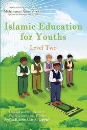 Islamic Education for Youths: Level Two