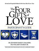 The Four Gifts of Love R  Participant s Guide