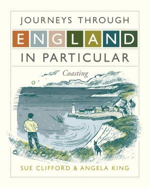 Journeys Through England in Particular  Coasting