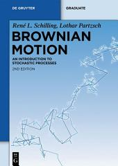 Brownian Motion: An Introduction to Stochastic Processes, Edition 2