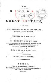 The History of Great Britain: From the First Invasion of it by the Romans Under Julius Caesar. Written on a New Plan, Volume 11