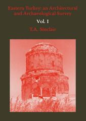 Eastern Turkey: An Architectural & Archaeological Survey, Volume I, Volume 1