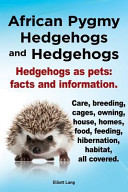 African Pygmy Hedgehogs and Hedgehogs Hedgehogs As Pets PDF