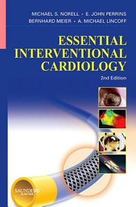 Essential Interventional Cardiology E Book