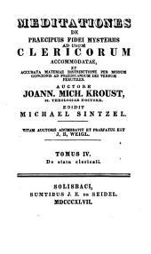 Meditationes de praecipuis fidei mysteriis: ad usum clericorum accomodatae .... De statu clericali, Volume 4