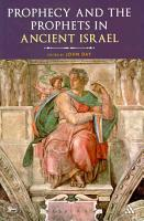 Prophecy and the Prophets in Ancient Israel PDF
