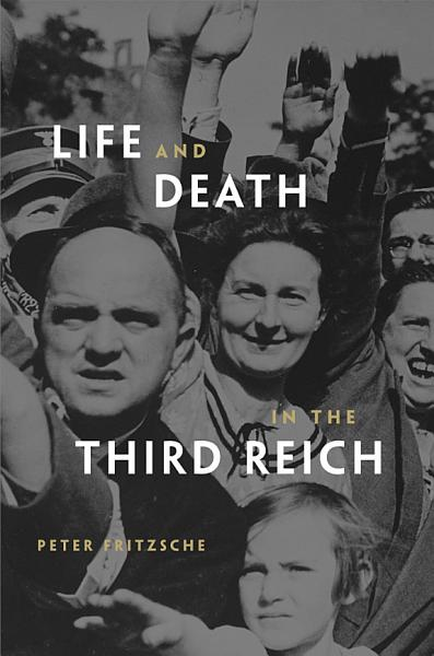 Download Life and Death in the Third Reich Book