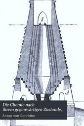 Die Chemie nach ihrem gegenwärtigen Zustande: mit besonderer Berücksichtigung ihres technischen und analytischen Theiles, Band 2,Ausgabe 1