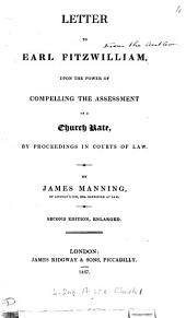 Letter to Earl Fitzwilliam: Upon the Power of Compelling the Assessment of a Church Rate