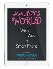 Mandy's World: I Wish I Was a Smart Phone
