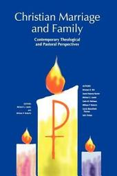 Christian Marriage and Family: Contemporary Theological and Pastoral Perspectives
