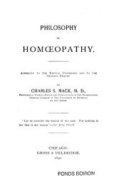 Philosophy in Homoeopathy: Addressed to the Medical Profession and to the General Reader