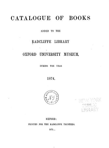 Download Catalogue of Books Added to the Radcliffe Library  Oxford University Museum     Book