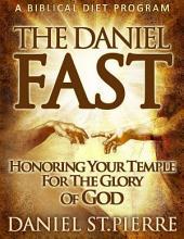 The Daniel Fast: A Biblical Diet Program