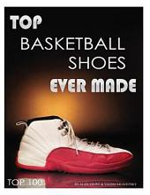 Top Basketball Shoes Ever Made: Top 100