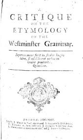 A Critique on the Etymology of [R. Busby's] Westminster Grammar