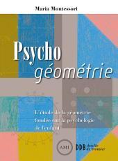 Psycho géométrie: L'étude de la géométrie fondée sur la psychologie de l'enfant