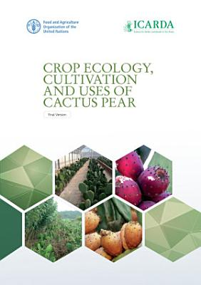 Crop ecology  cultivation and uses of cactus pear PDF