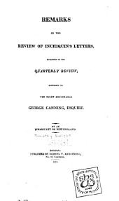 Remarks on the review of Inchiquin's letters: published in the Quarterly review ; addressed to the Right Honourable George Canning, esquire