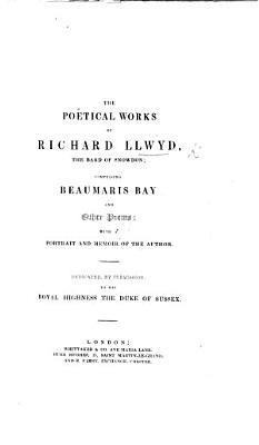 The Poetical Works of Richard Llwyd  the Bard of Snowdon