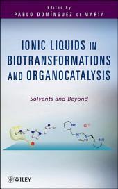Ionic Liquids in Biotransformations and Organocatalysis: Solvents and Beyond