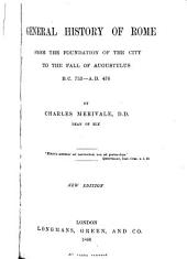 General History of Rome from the Foundation of the City to the Fall of Augustulus, B.C. 753-A.D. 476: Part 476