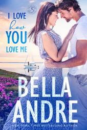 I Love How You Love Me: Seattle Sullivans #4 (Contemporary Romance): The Sullivans, Book 13