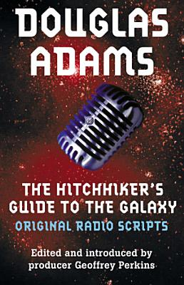The Original Hitchhiker s Guide to the Galaxy Radio Scripts