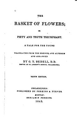 The Basket of Flowers  Or  Piety and Truth Triumphant