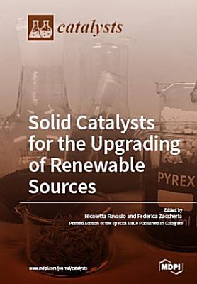 Solid Catalysts for the Upgrading of Renewable Sources