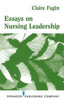 Essays On Nursing Leadership