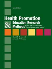 Health Promotion   Education Research Methods  Using the Five Chapter Thesis  Dissertation Model PDF