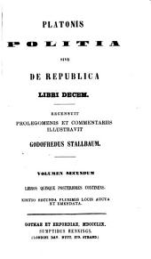 Platonis Politia, sive, De Republica: libri decem