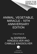 Animal  Vegetable  Miracle   10th Anniversary Edition