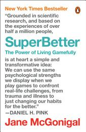 SuperBetter: The Power of Living Gamefully
