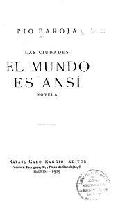 El mundo es ansí: novela