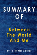 Summary Of Between the World and Me Book
