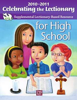 Celebrating the Lectionary for High School 2010 2011 PDF