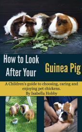 How to look after your Guinea Pig: Pet Care for Children