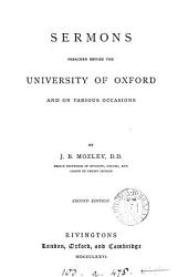 Sermons Preached Before the University of Oxford and on Various Occasions