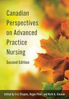 Canadian Perspectives on Advanced Practice Nursing  Second Edition PDF