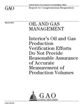 Oil and Gas Management: Interior's Oil and Gas Production Verification Efforts Do Not Provide Reasonable Assurance of Accurate Measurement of Production Volumes