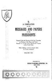 A Compilation of the Messages and Papers of the Presidents: Volume 14