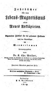 Jahrbücher für den Lebens-Magnetismus oder Neues Askläpieion ... hrsg. von K. Chr. Wölfart: Band 4