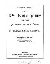 My Bible study: for the Sundays of the year [ed. by H. Bullock. Lithogr.].